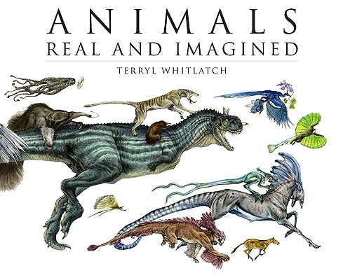 Animals Real and Imagined By Whitlatch, Terryl (CON)/ Banducci, Gilbert (EDT)